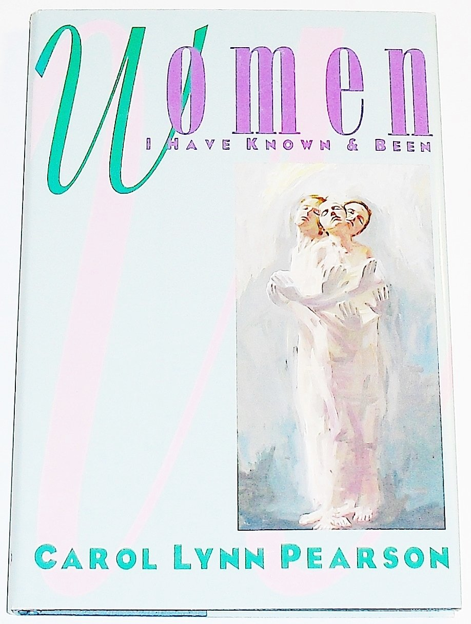 Women I Have Known and Been: Carol Lynn Pearson: 9781882723034: Amazon.com:  Books