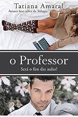 O Professor - Será o fim das aulas? - Série O Professor - Livro 3 eBook Kindle