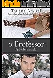 O Professor - Será o fim das aulas? - Série O Professor - Livro 3 (Portuguese Edition)