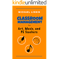Classroom Management for Art, Music, and PE Teachers (English Edition)