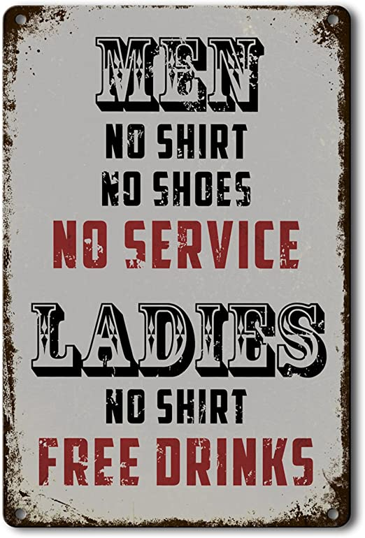 SUDAGEN Bar Signs Vintage Men No Shirt No Shoes No Service Ladies No Shirt Free Drinks Beer Signs Pub Diner Cafe Home Bar Decor 12 x 8 Inch
