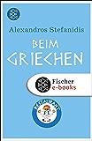 Beim Griechen: Wie mein Vater in unserer Taverne Geschichte schrieb (German Edition)