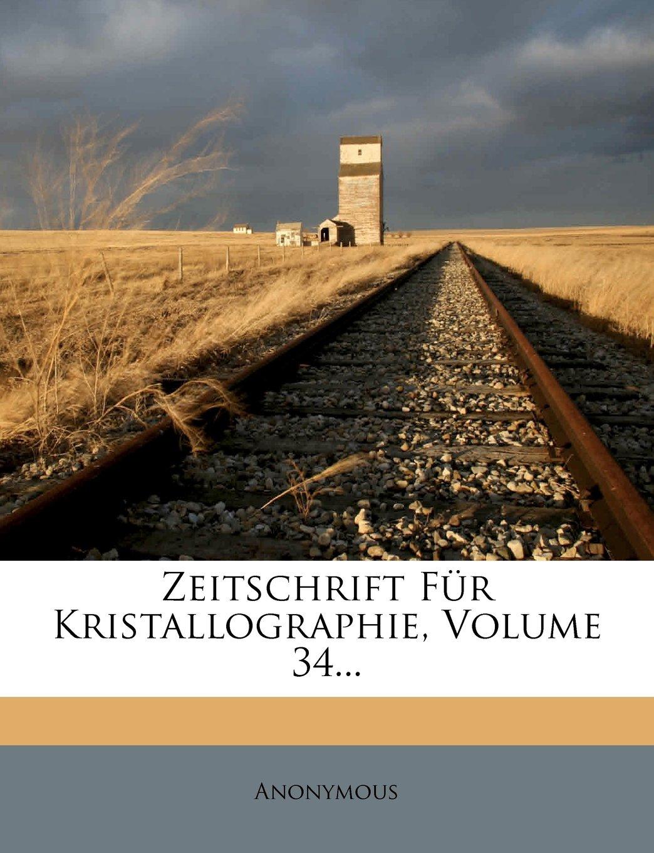 Download Zeitschrift für Kristallographie, Vierunddreissigster Band (German Edition) ebook