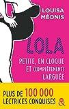 Lola - Petite, en cloque et complètement larguée: la suite de la série à succès Lola, une comédie romantique française