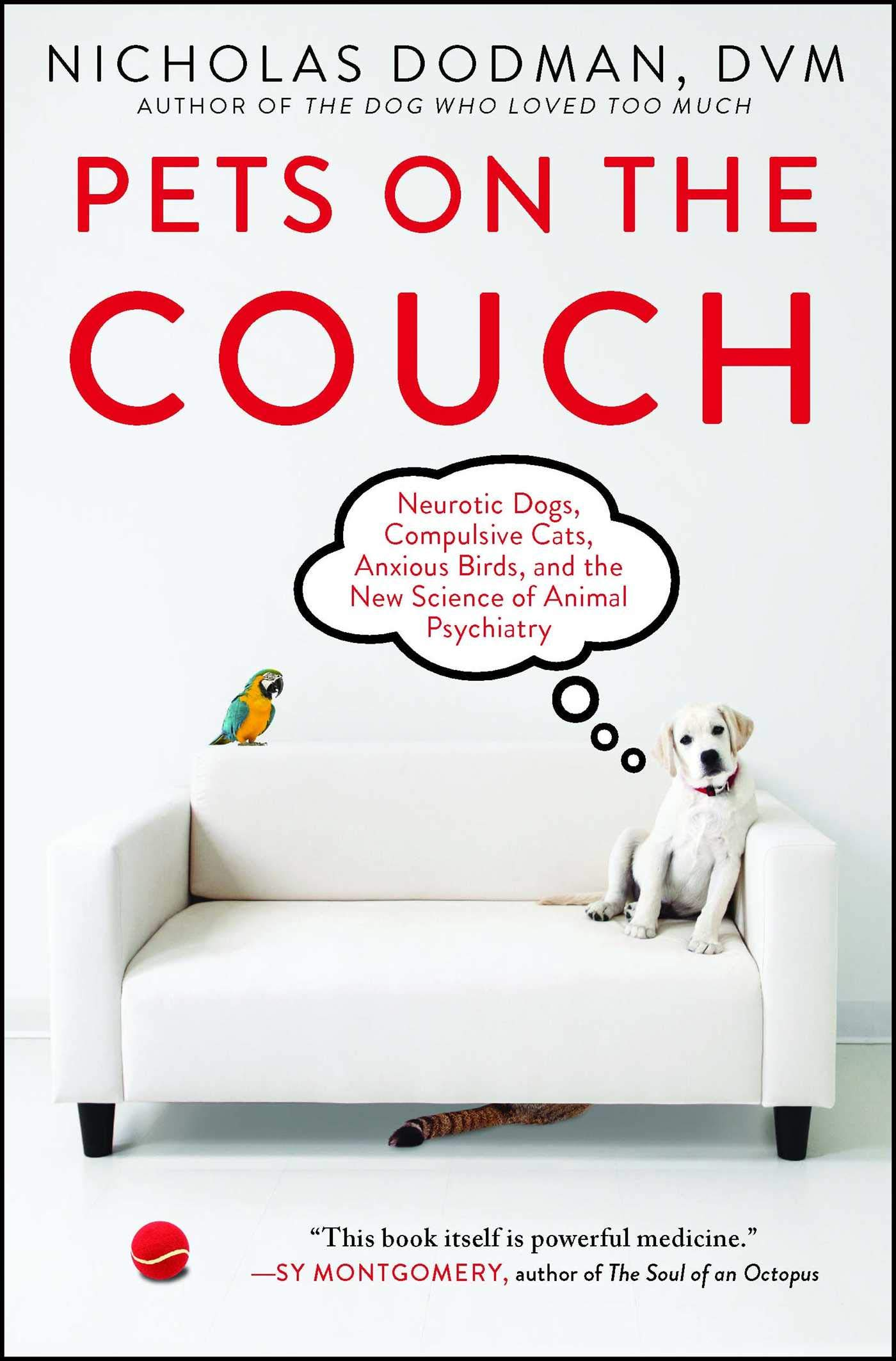 Pets on the Couch: Neurotic Dogs, Compulsive Cats, Anxious Birds