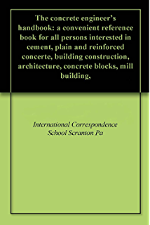 Amazon concrete construction methods and costs ebook halbert the concrete engineers handbook a convenient reference book for all persons interested in cement fandeluxe Choice Image