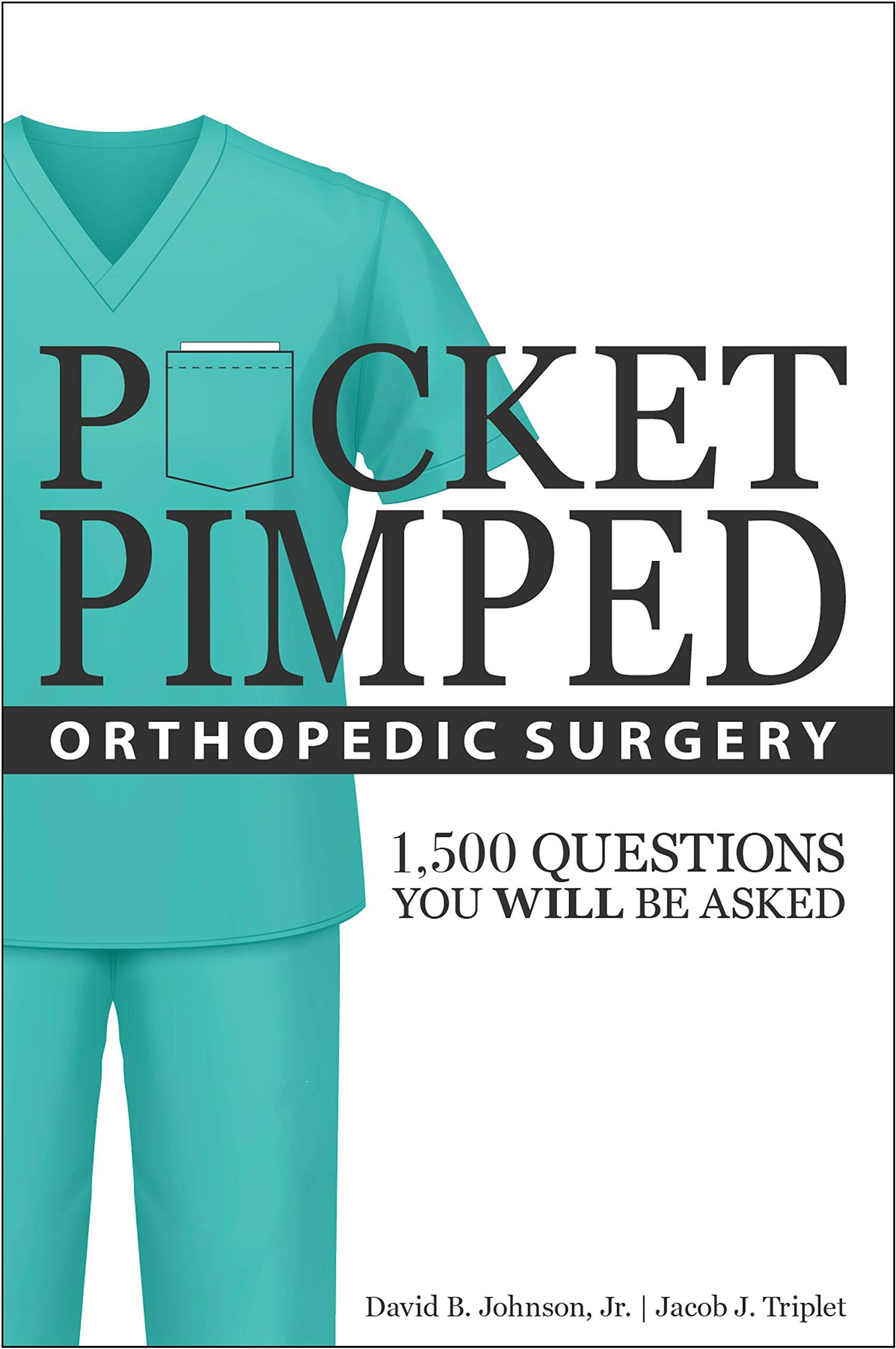 Pocket Pimped: Orthopedic Surgery: David B  Johnson Jr