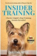 Insider Training: Chester Gigolo's Dog Training Secrets Revealed Paperback