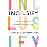 Inclusify: The Power of Uniqueness and Belonging to Build Innovative Teams (English Edition)