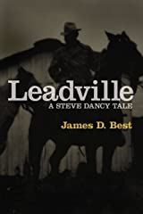 Leadville (A Steve Dancy Tale Book 2) Kindle Edition