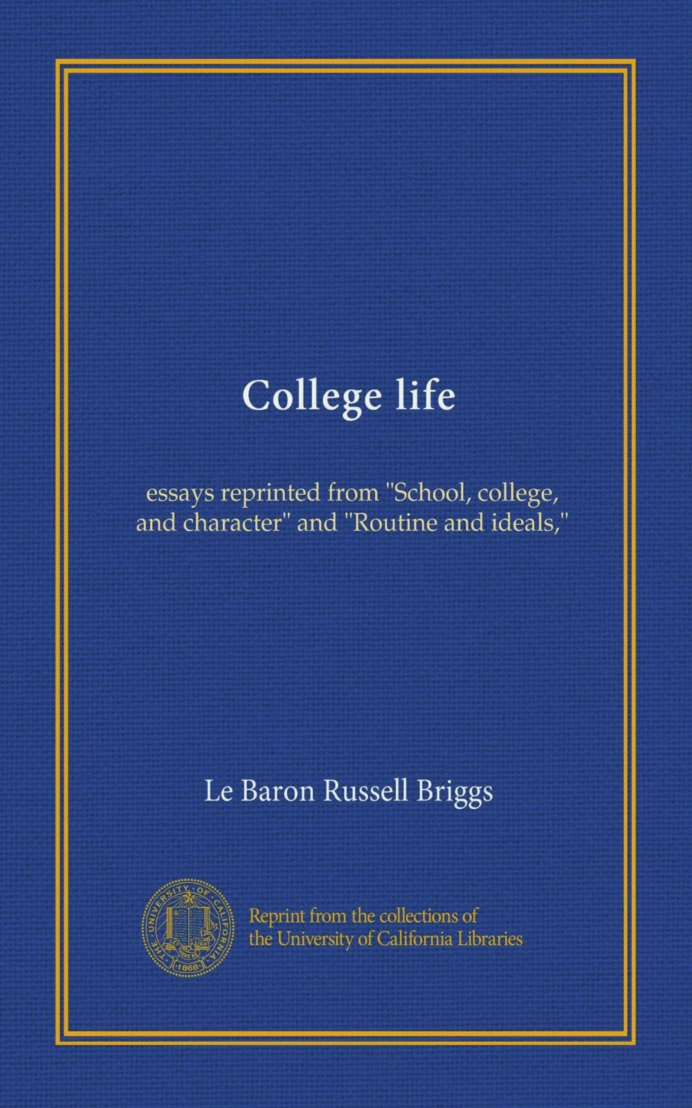 College Life Essays Reprinted From School College And Character  Follow The Author