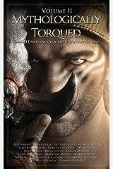 Mythologically Torqued Volume II Anthology Paperback