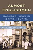 Almost Englishmen: Baghdadi Jews in British Burma