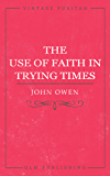 The Use Of Faith in Trying Times