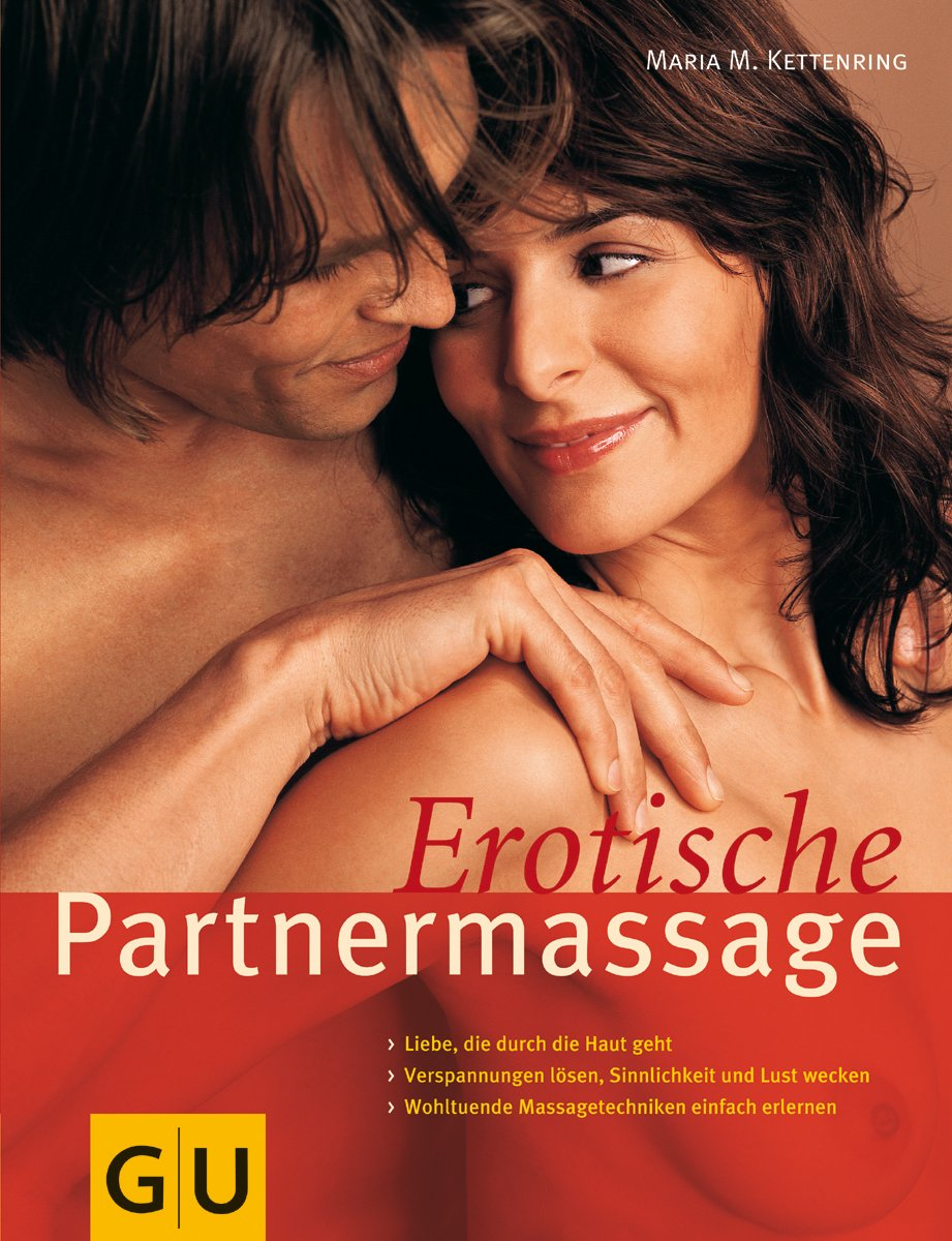 Erotische Partnermassage Gebundenes Buch – 16. August 2004 Maria M. Kettenring GRÄFE UND UNZER Verlag GmbH 3774265909 Partnerschaft