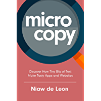 Microcopy: Discover How Tiny Bits of Text Make Tasty Apps and Websites (English Edition)