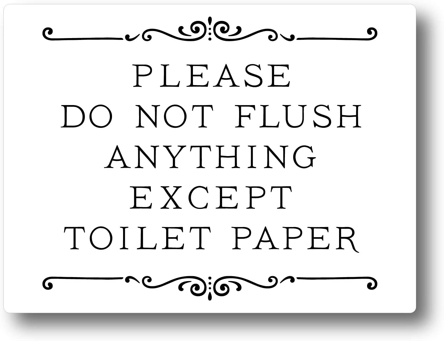 Please Do Not Flush Anything Except Toilet Paper Sign (White)