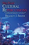 Neil Peart: Cultural Repercussions: An in-depth examination of the words, ideas, and professional life of Neil Peart…