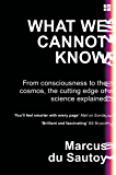 What We Cannot Know: Explorations at the Edge of Knowledge (English Edition)