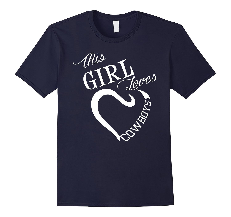 44640a6be0b Girl Loves Cowboys Jersey Women Men T-shirt Gift-ANZ ⋆ Anztshirt