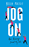 Jog On: How Running Saved My Life (English Edition)
