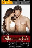 My Billionaire Ex's Secret Baby (His Secret Baby Book 9)