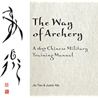 Way of Archery: A 1637 Chinese Military Training Manual