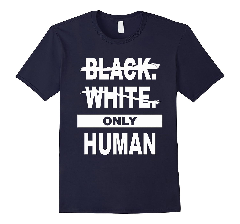 Black white Human T Shirt Equality and Unity shirt-TH