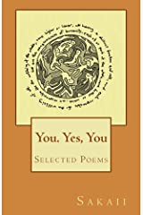 You. Yes, You: Selected Poems Kindle Edition