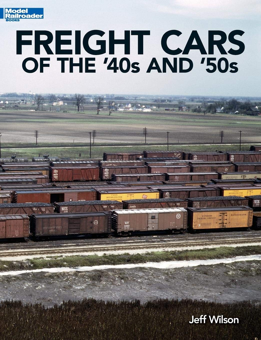 Freight Cars of the '40s and '50s (Model Railroader Books