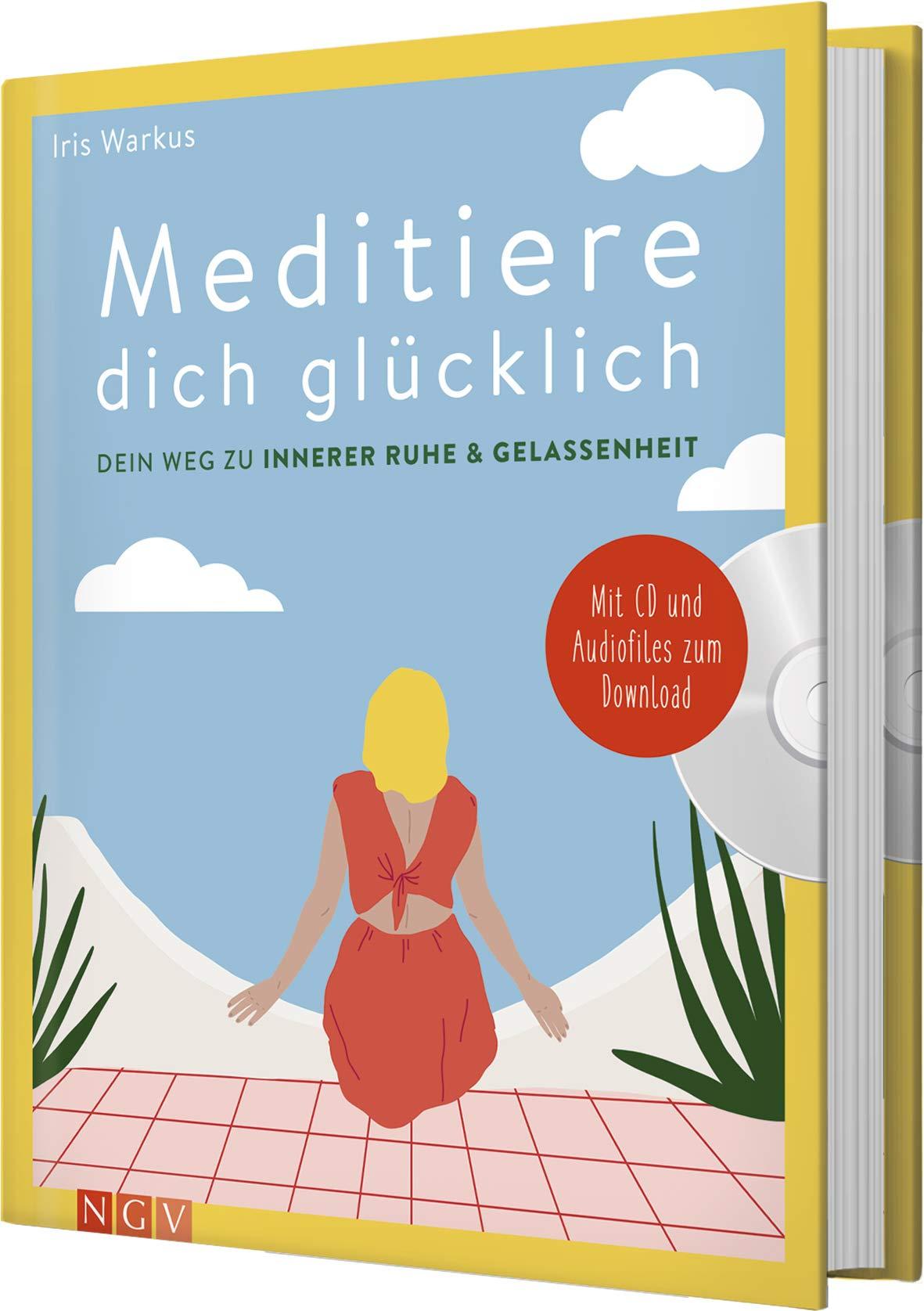Meditiere Dich Glücklich  Dein Weg Zu Innerer Ruhe And Gelassenheit. Mit CD Und Audiofiles Zum Download