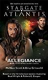 STARGATE ATLANTIS: Allegiance(Book three in the Legacy series) (Stargate Atlantis: Legacy series 3)