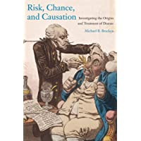 Risk, Chance, and Causation: Investigating the Origins and Treatment of Disease