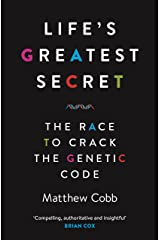 Life's Greatest Secret: The Race to Crack the Genetic Code [Paperback] [Jun 02, 2016] Matthew Cobb Paperback