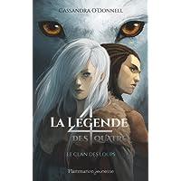 LÉGENDE DES 4 (LA) T.01 : LE CLAN DES LOUPS