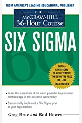 The McGraw Hill 36 Hour Six Sigma Course (McGraw-Hill 36-Hour Courses) Kindle Edition