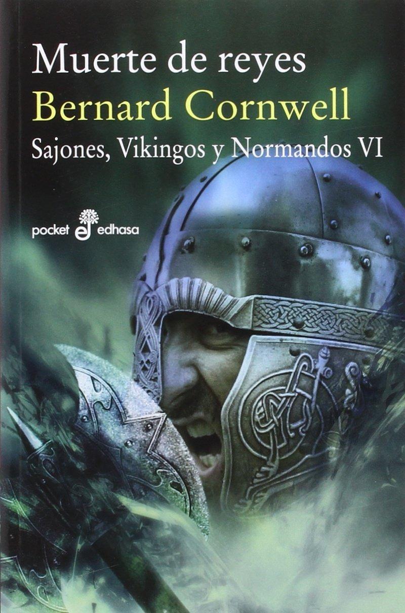 Muerte de Reyes (VI): Sajones, vinkingos y normandos (Pocket edhasa) Tapa blanda – 29 abr 2016 Bernard Cornwell Gregorio Cantera 8435021556 Historical adventure