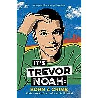 It's Trevor Noah: Born a Crime: (YA edition)