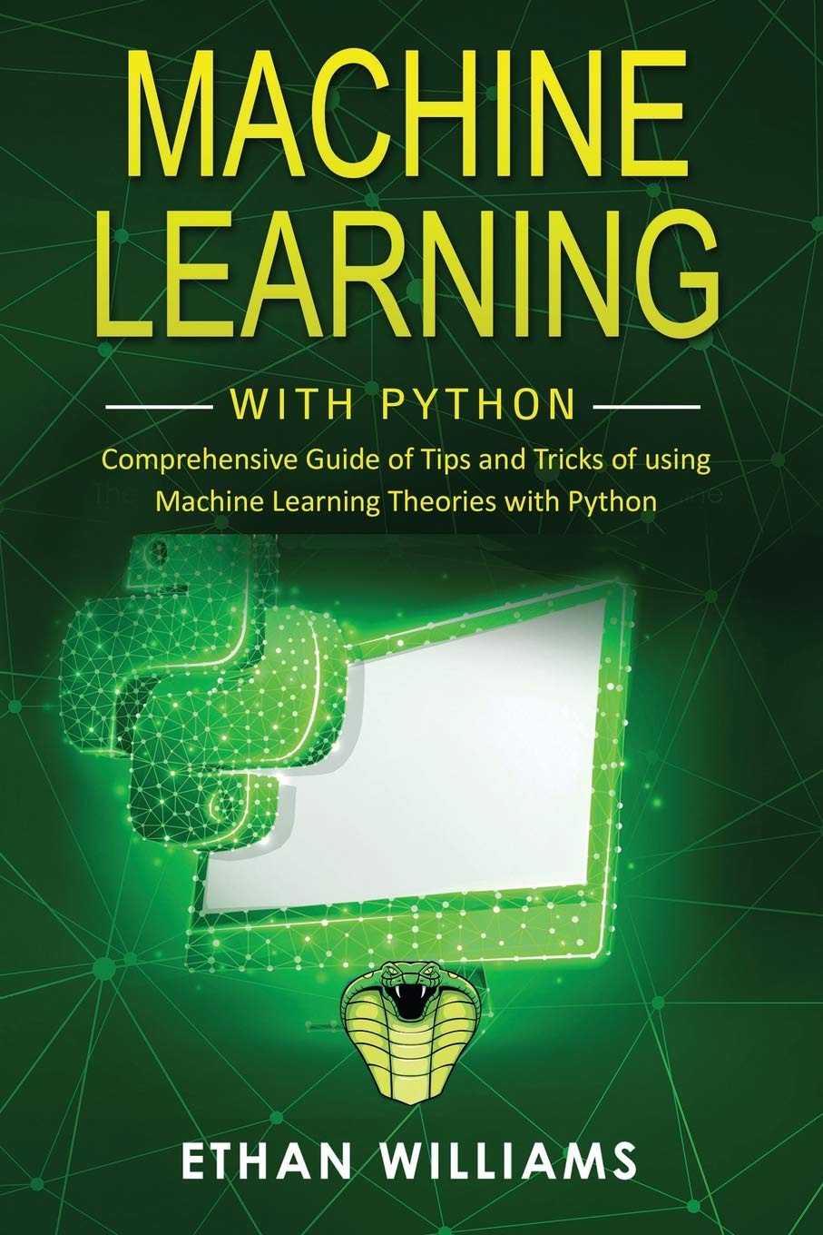Machine Learning with Python: Comprehensive Guide of Tips and Tricks of using Machine Learning Theories with Python: 2