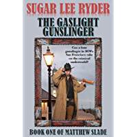The Gaslight Gunslinger: Book One of Gunslinger Matthew Slade (English Edition)