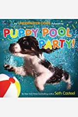 Puppy Pool Party!: An Underwater Dogs Adventure Hardcover