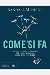 Come si fa: Consigli scientifici assurdi per problemi comuni della vita quotidiana (Italian Edition) Kindle Edition