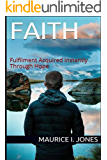 FAITH: Fulfillment Acquired Instantly Through Hope