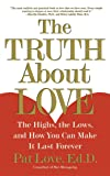 The Truth About Love: The Highs, the Lows, and How