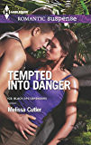 Tempted into Danger: A Protector Hero Romance (ICE: Black Ops Defenders Book 1)