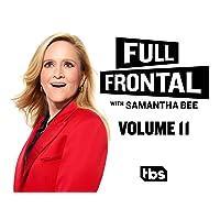 Full Frontal With Samantha Bee Season 11