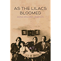 As the Lilacs Bloomed (The Azrieli Series of Holocaust Survivor Memoirs)