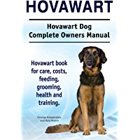 Hovawart. Hovawart dog book for costs, care, feeding, grooming, training and health. Hovawart dog Owners Manual. (English Edition)