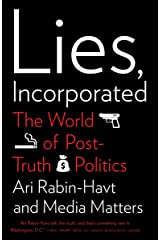 Lies, Incorporated: The World of Post-Truth Politics Paperback