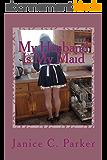 My Husband Is My Maid (English Edition)